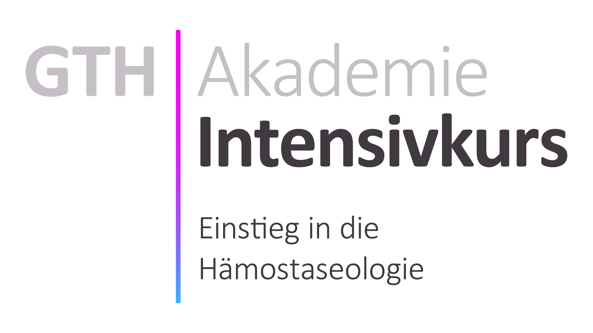 25. Intensivkurs der GTH Akademie: Basiswissen in der Hämostaseologie.