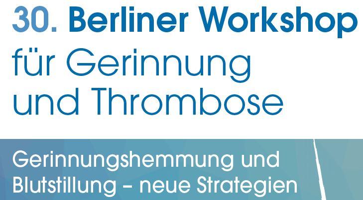 30. Berliner Workshop für Gerinnung und Thrombose